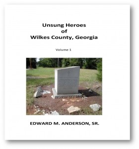 Unsung Heroes of Wilkes County, Georgia by Edward M. Anderson, Sr