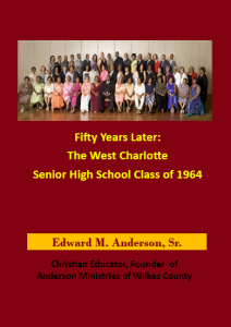 Fifty Years Later: The West Charlotte Senior High School Class of 1964 by Edward M. Anderson, Sr.